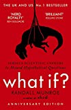 What If?: Serious Scientific Answers to Absurd Hypothetical...