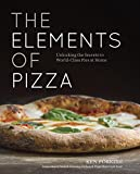 The Elements of Pizza: Unlocking the Secrets to World-Class Pies...