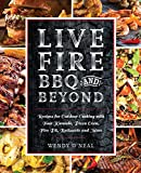 Live Fire BBQ and Beyond: Recipes for Outdoor Cooking with Your...