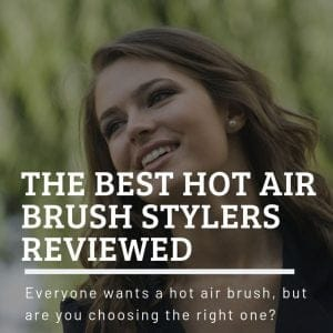 Best Hot Air Brush Stylers