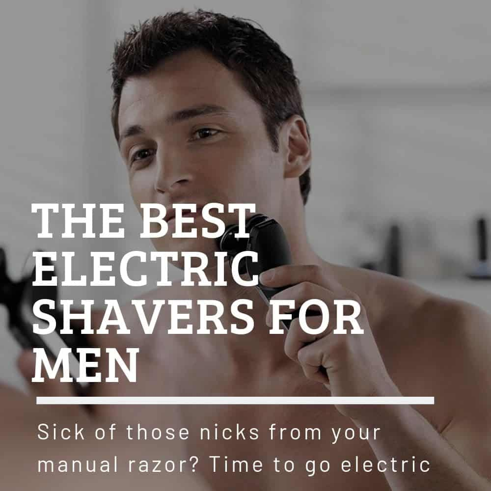 Best Mens Electric Shavers