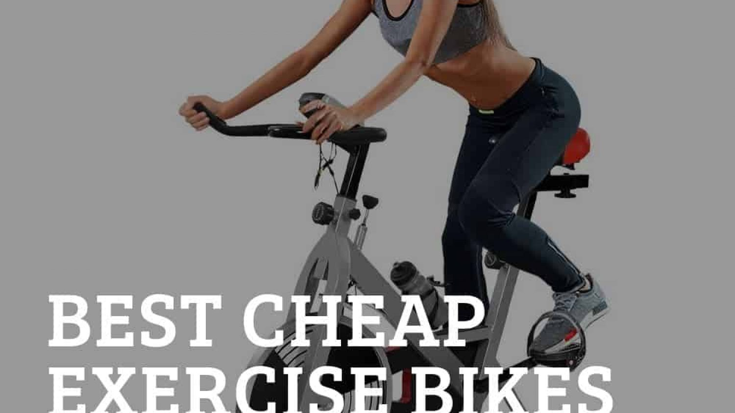 The Best 5 Cheap Exercise Bikes – Boost Your Fitness Game On A Budget