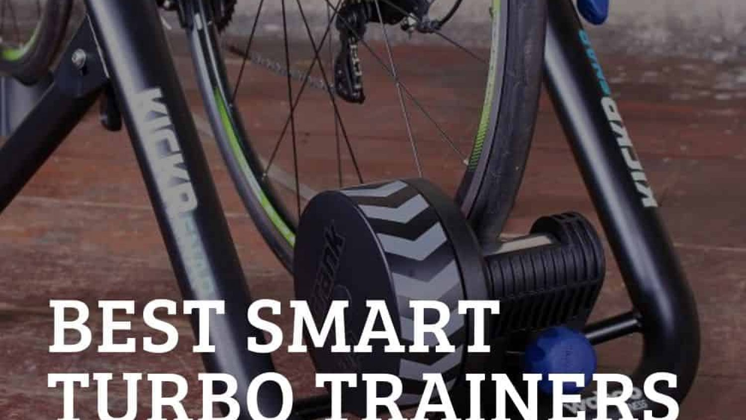 6 of the Best Smart Turbo Trainers To Buy Now