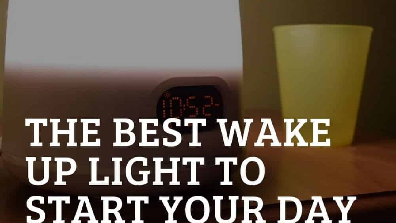 The Best Wake-Up Lights to Help Start Your Day