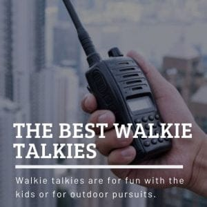 The Best Walkie Talkies