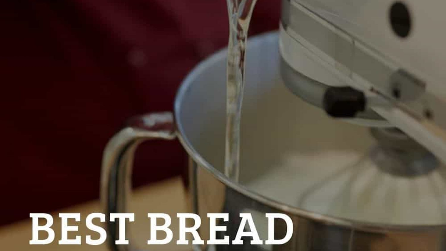 5 Perfect Bread Mixers To Help You Make The Best Slice of Bread