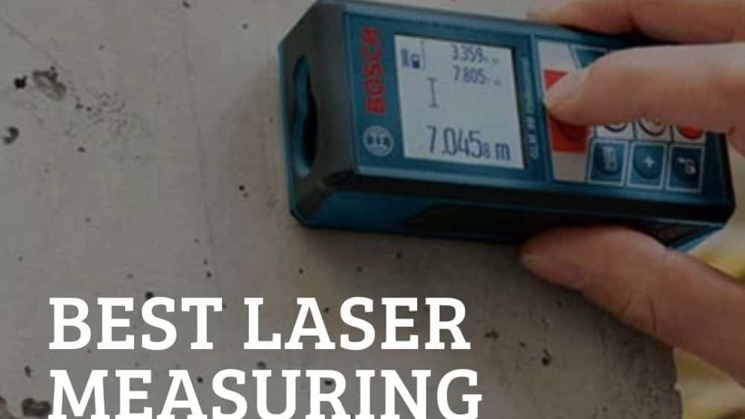 The 6 Best Laser Measuring Devices Available For Your Home Needs