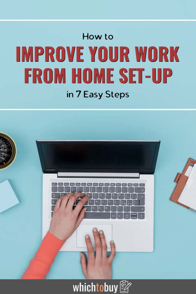 improve your work from home setup
