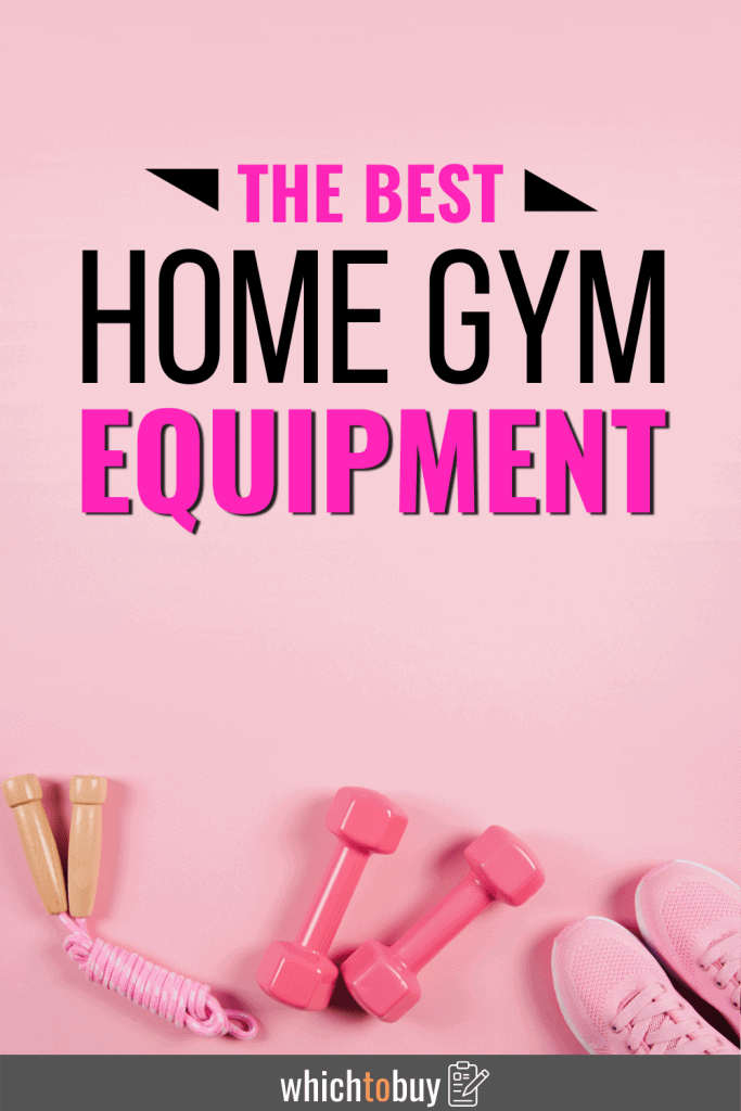 The Best Home Gym Equipment